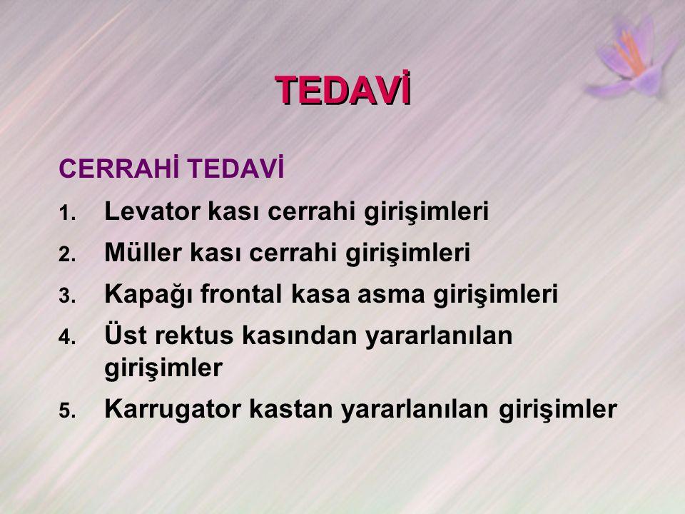 TEDAVİ CERRAHİ TEDAVİ 1.Levator kası cerrahi girişimleri 2.