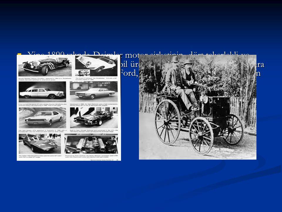 Yine 1890 yılında Daimler motor şirketinin, dört tekerlekli ve akaryakıtla çalışan otomobil üretimine başlamasından 13 yıl sonra yani 1903 yılında, He