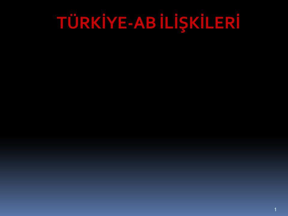 1 TÜRKİYE-AB İLİŞKİLERİ