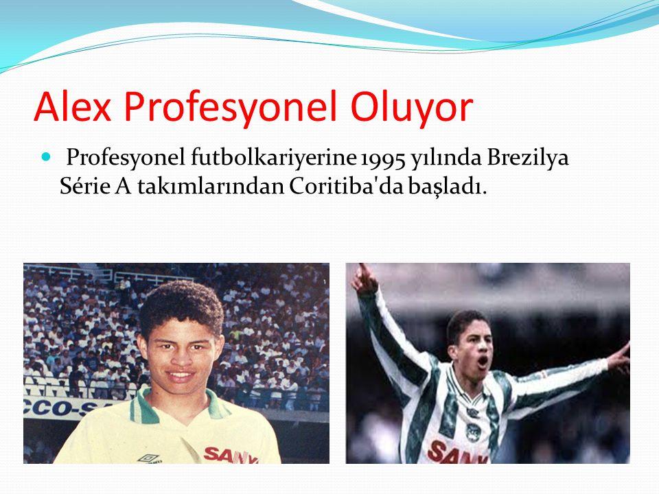 Alex Profesyonel Oluyor Profesyonel futbolkariyerine 1995 yılında Brezilya Série A takımlarından Coritiba da başladı.