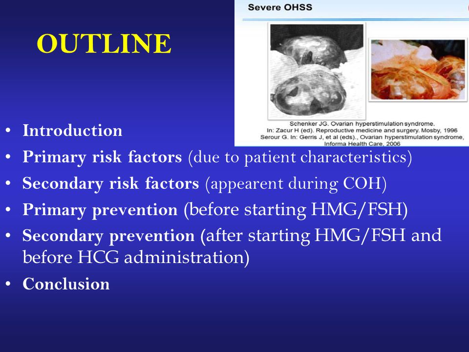 OUTLINE Introduction Primary risk factors (due to patient characteristics) Secondary risk factors (appearent during COH) Primary prevention (before st