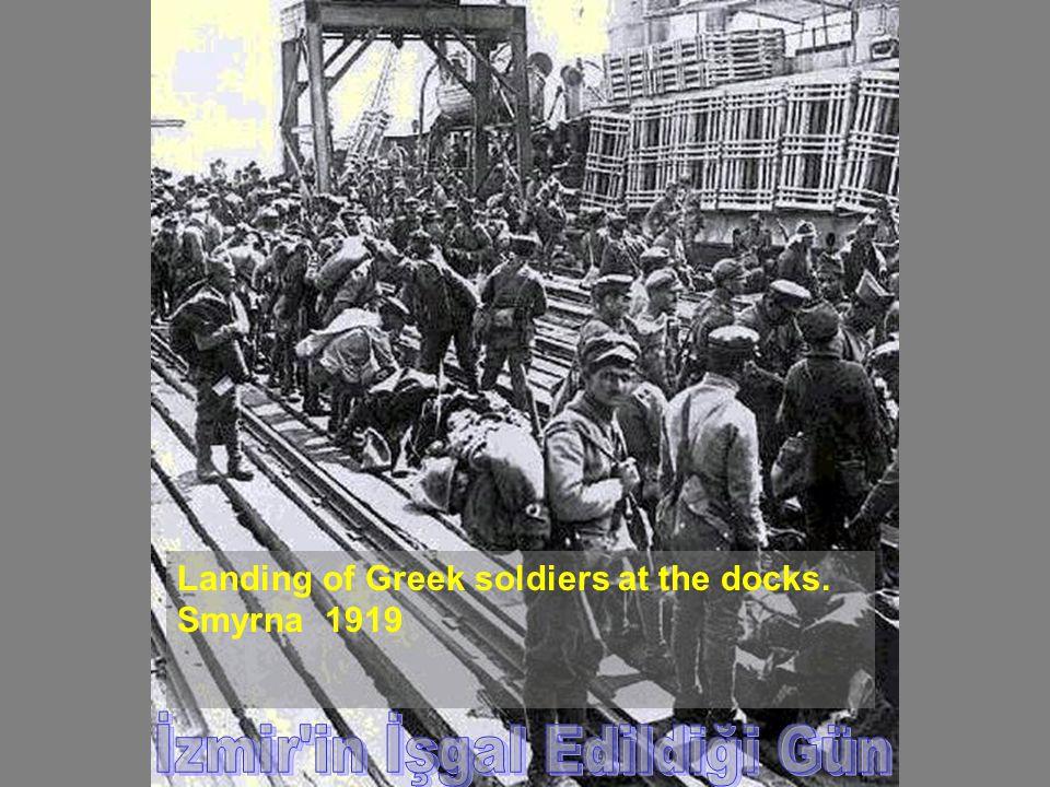 Landing of Greek soldiers at the docks. Smyrna 1919