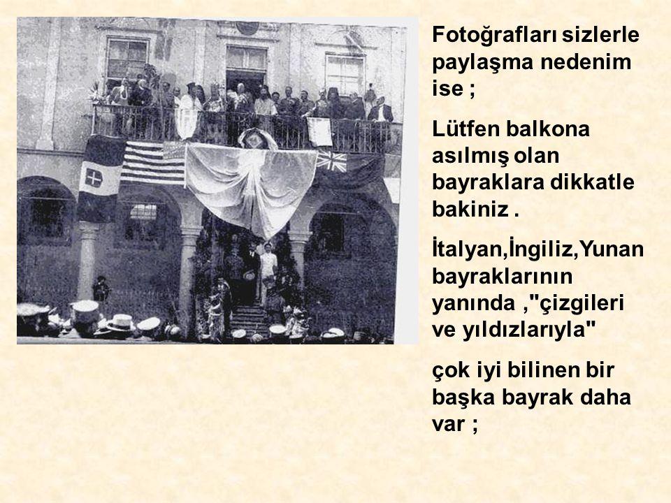 Fotoğrafları sizlerle paylaşma nedenim ise ; Lütfen balkona asılmış olan bayraklara dikkatle bakiniz.