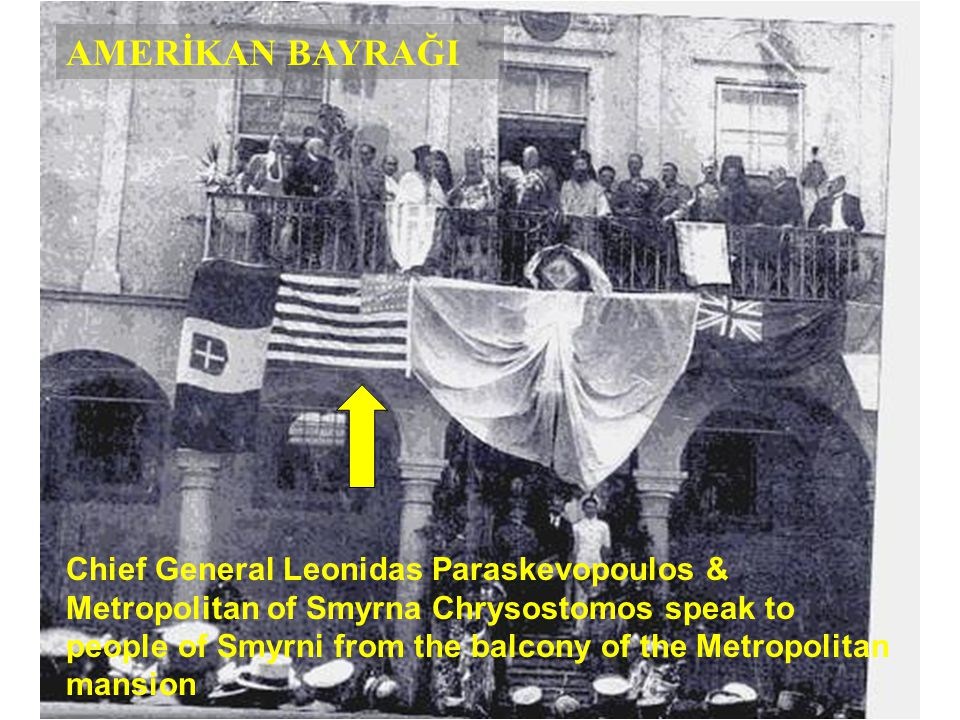AMERİKAN BAYRAĞI Chief General Leonidas Paraskevopoulos & Metropolitan of Smyrna Chrysostomos speak to people of Smyrni from the balcony of the Metropolitan mansion