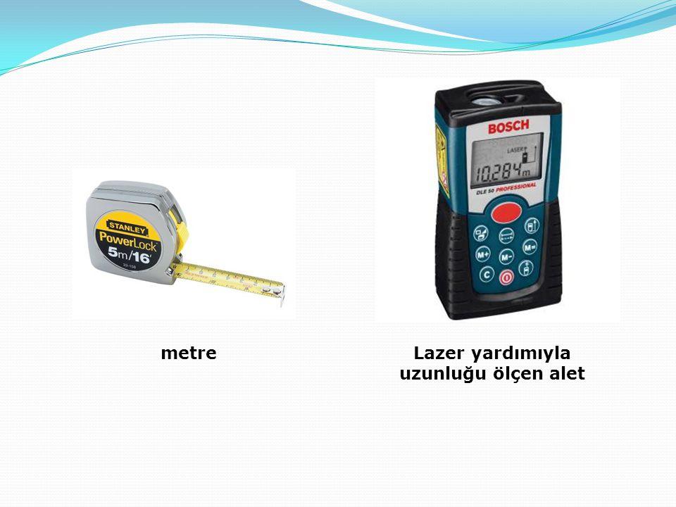 Lazer yardımıyla uzunluğu ölçen alet metre