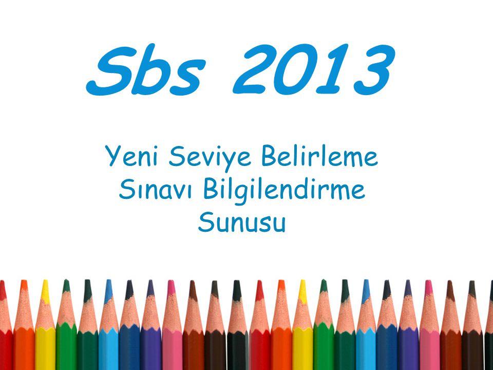 Sbs 2013 Yeni Seviye Belirleme Sınavı Bilgilendirme Sunusu
