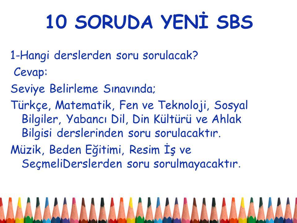 10 SORUDA YENİ SBS 1-Hangi derslerden soru sorulacak.