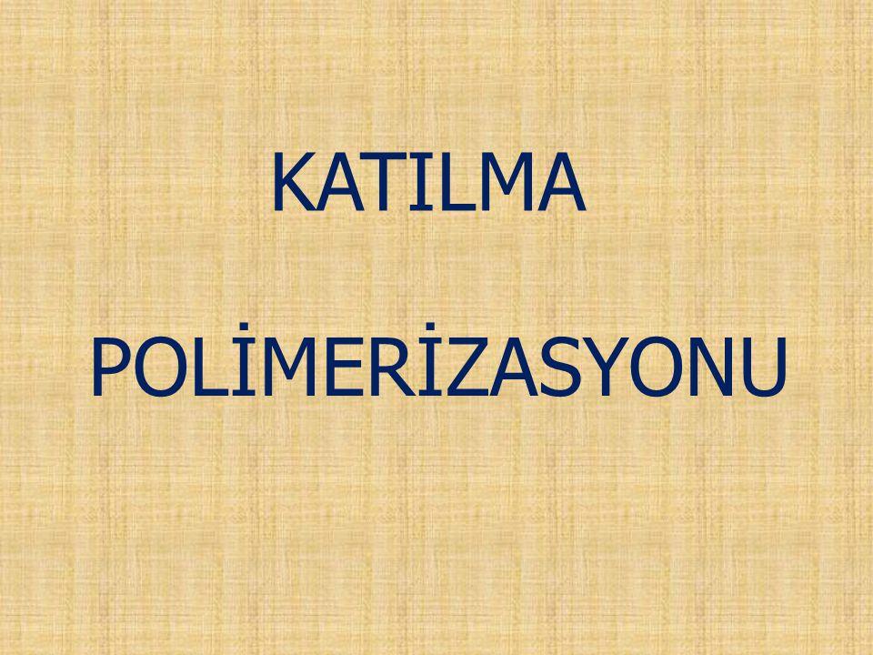 POLİMERİZASYONU KATILMA