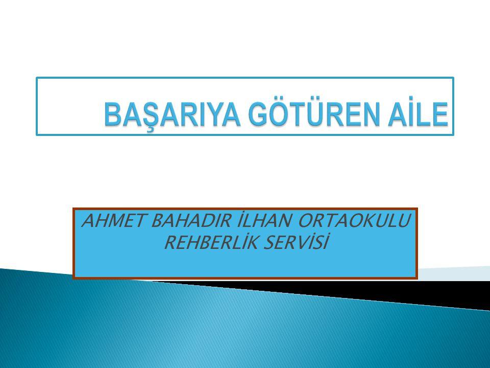 AHMET BAHADIR İLHAN ORTAOKULU REHBERLİK SERVİSİ