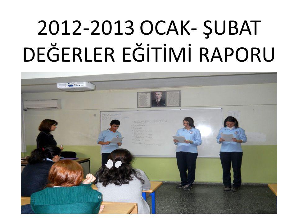 2012-2013 OCAK- ŞUBAT DEĞERLER EĞİTİMİ RAPORU