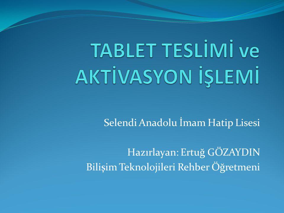 Selendi Anadolu İmam Hatip Lisesi Hazırlayan: Ertuğ GÖZAYDIN Bilişim Teknolojileri Rehber Öğretmeni