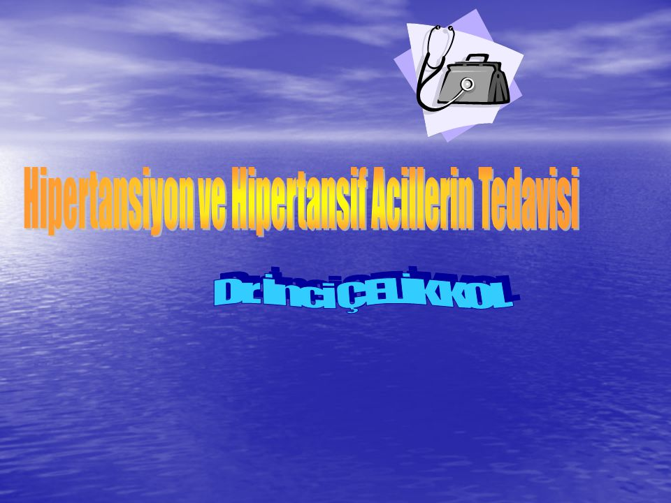 Hipertansif Aciller: Hipertansif ensefalopati Hipertansif ensefalopati İntrakraniyal kanama İntrakraniyal kanama Kararsız angina Kararsız angina AMİ AMİ Akut sol ventrikül yetmezliği Akut sol ventrikül yetmezliği