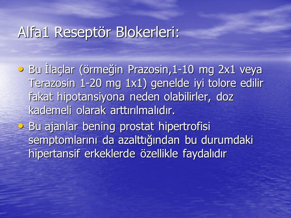 Alfa1 Reseptör Blokerleri: Bu İlaçlar (örmeğin Prazosin,1-10 mg 2x1 veya Terazosin 1-20 mg 1x1) genelde iyi tolore edilir fakat hipotansiyona neden ol