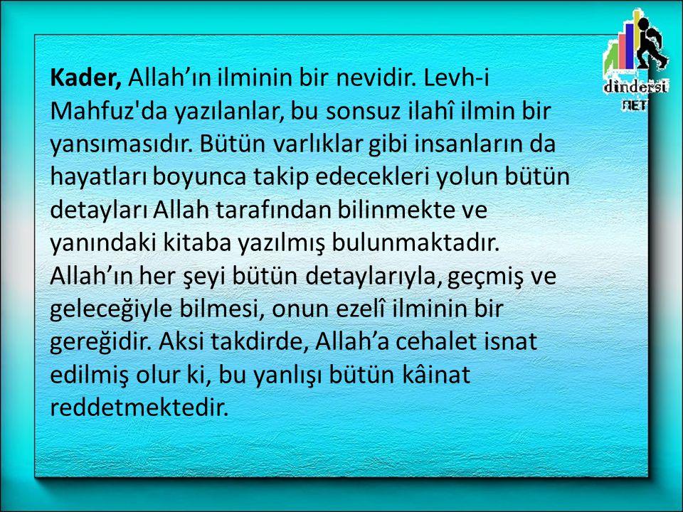 Kader, Allah'ın ilminin bir nevidir.