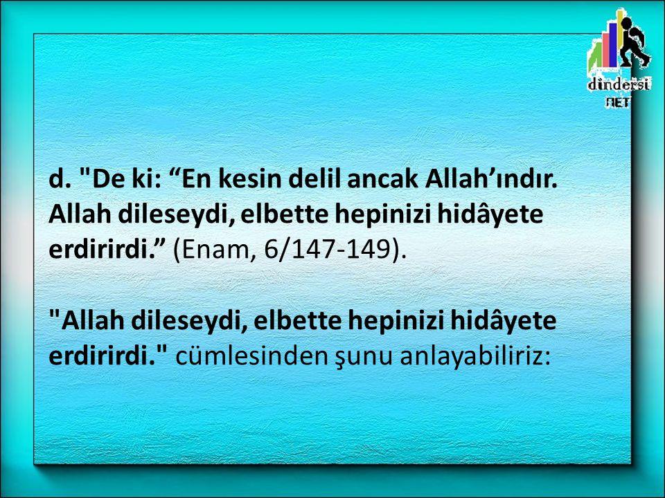 d. De ki: En kesin delil ancak Allah'ındır.