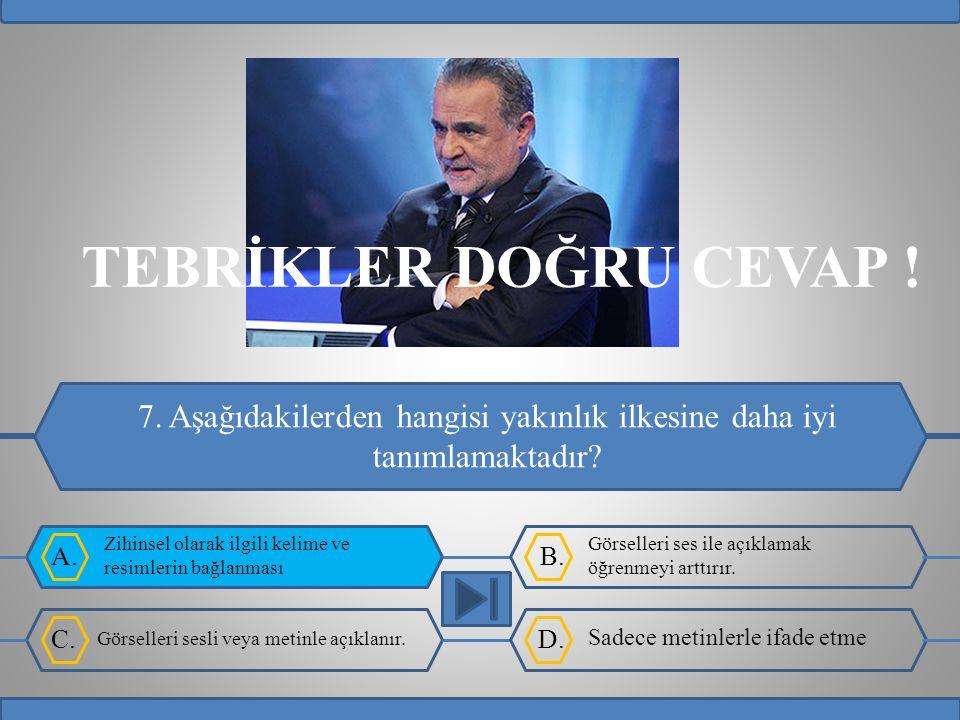 A.B.C.D. TEBRİKLER DOĞRU CEVAP . 7.