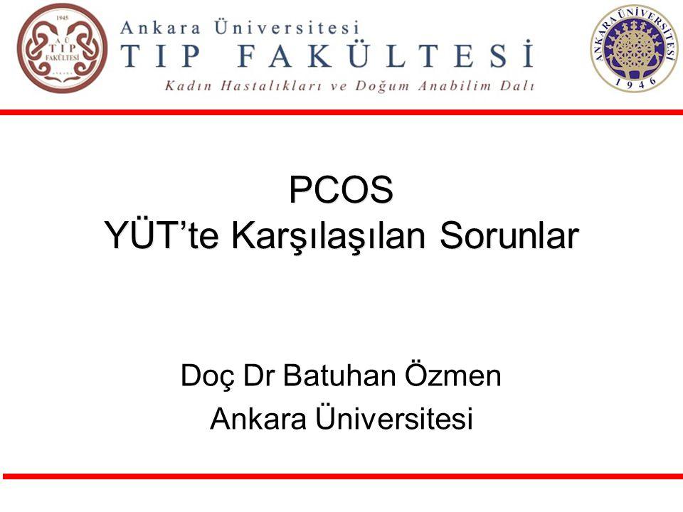 PCOS YÜT'te Karşılaşılan Sorunlar Doç Dr Batuhan Özmen Ankara Üniversitesi