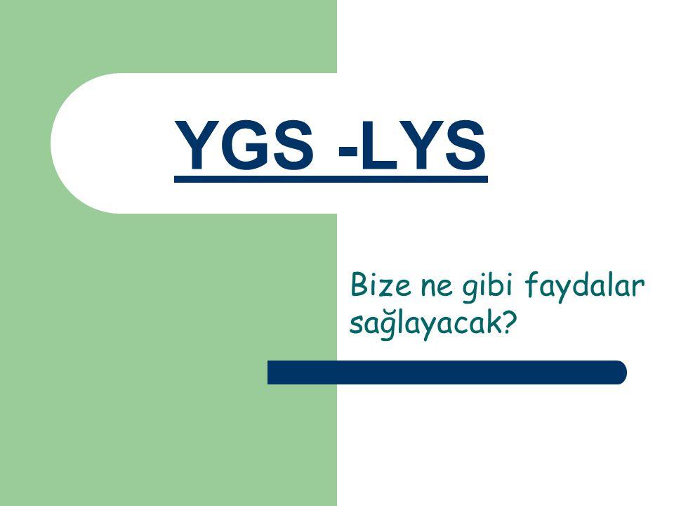 YGS -LYS Bize ne gibi faydalar sağlayacak?