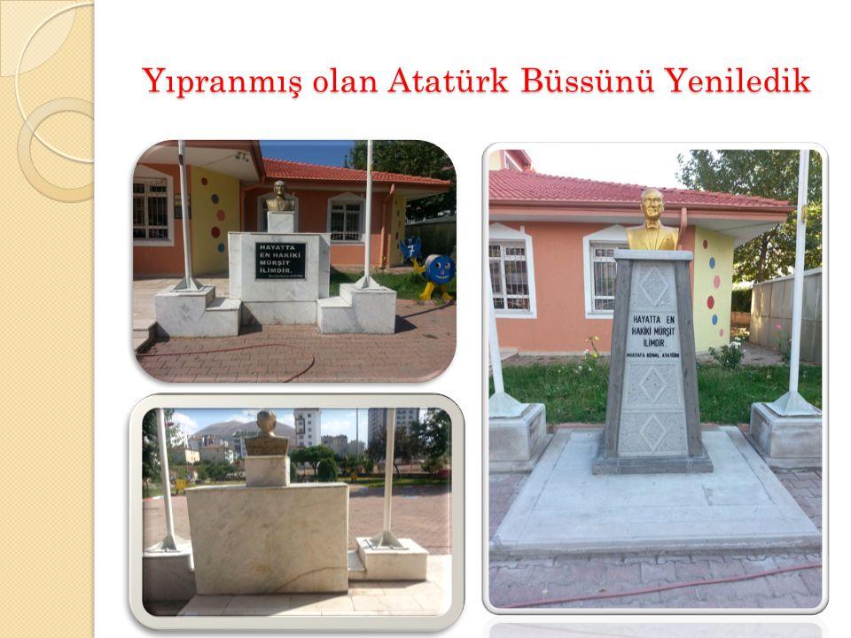Yıpranmış olan Atatürk Büssünü Yeniledik