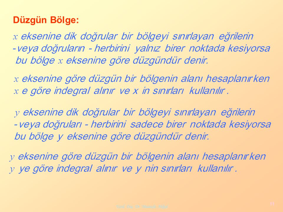 Yard. Doç. Dr. Mustafa Akkol 11 Düzgün Bölge:
