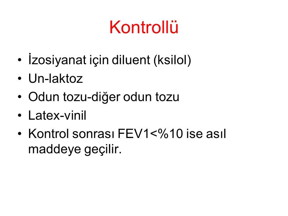 Kontrollü İzosiyanat için diluent (ksilol) Un-laktoz Odun tozu-diğer odun tozu Latex-vinil Kontrol sonrası FEV1<%10 ise asıl maddeye geçilir.