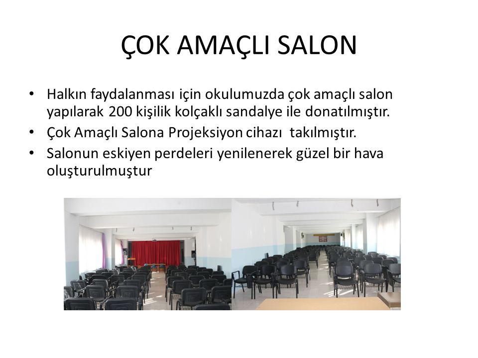 ÇOK AMAÇLI SALON Halkın faydalanması için okulumuzda çok amaçlı salon yapılarak 200 kişilik kolçaklı sandalye ile donatılmıştır.