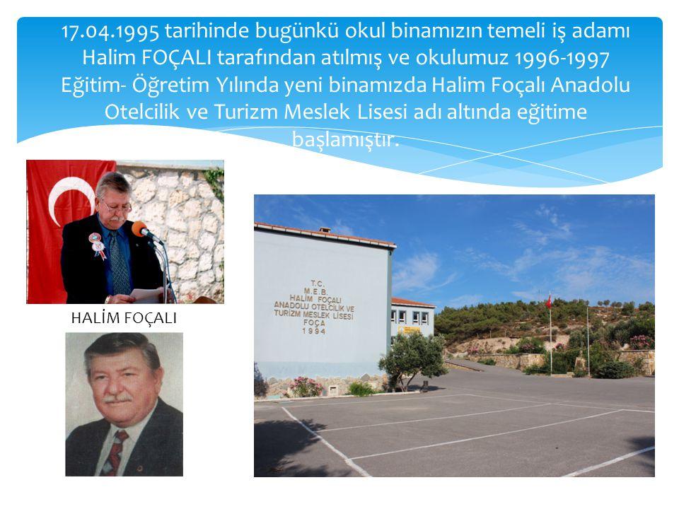 17.04.1995 tarihinde bugünkü okul binamızın temeli iş adamı Halim FOÇALI tarafından atılmış ve okulumuz 1996-1997 Eğitim- Öğretim Yılında yeni binamız