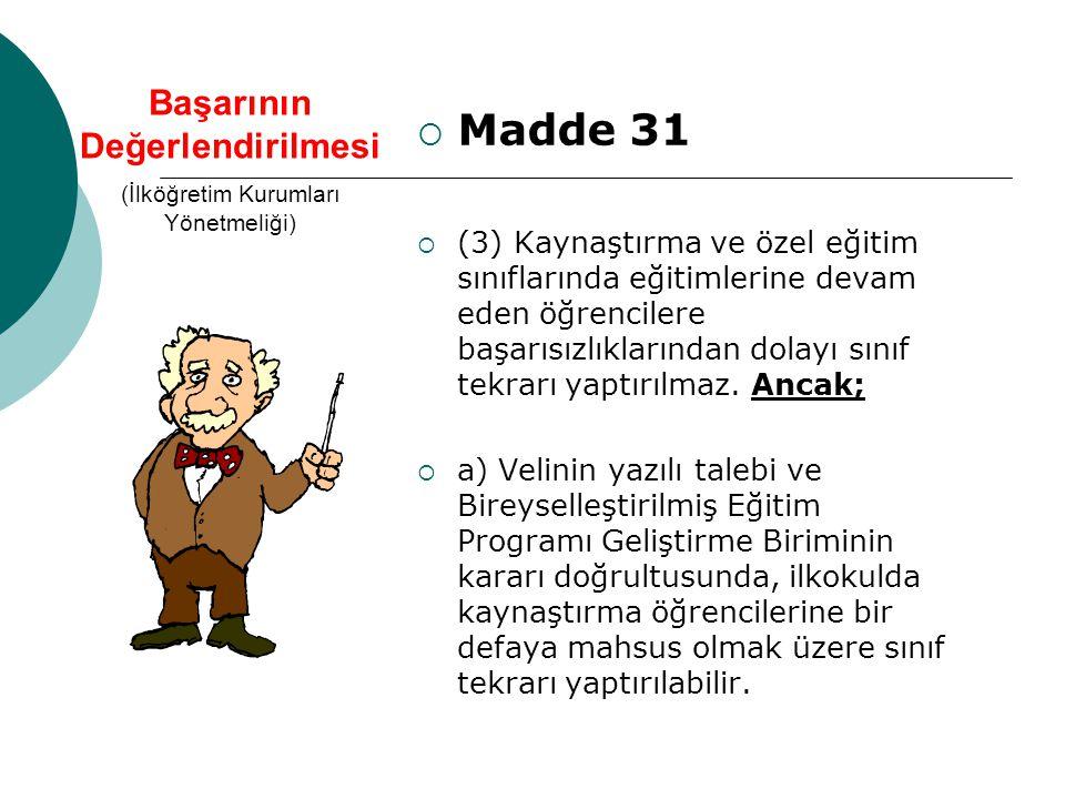 MADDE 24 – a) Bulunduğu okulun eğitim programını veya denkliği olan bir programı izleyen öğrencilerin başarıları, devam ettikleri okulun sınıf geçme v