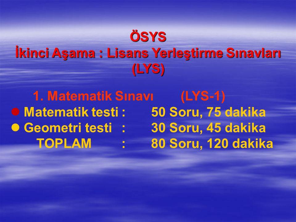 ÖSYS İkinci Aşama : Lisans Yerleştirme Sınavları (LYS) 1.