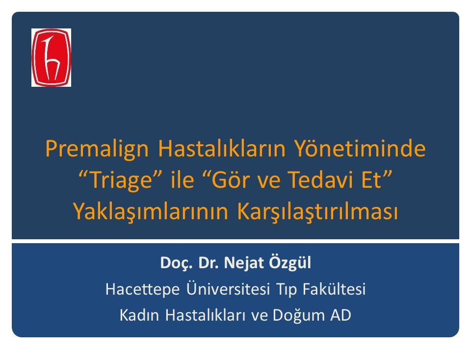 Premalign Hastalıkların Yönetiminde Triage ile Gör ve Tedavi Et Yaklaşımlarının Karşılaştırılması Doç.