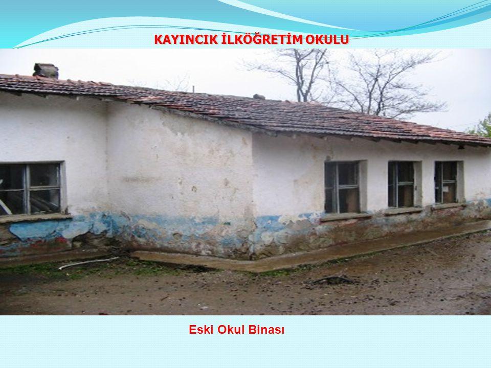 Eski Okul Binası KAYINCIK İLKÖĞRETİM OKULU