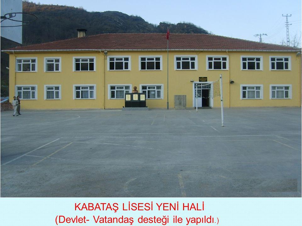 KABATAŞ LİSESİ YENİ HALİ (Devlet- Vatandaş desteği ile yapıldı.)