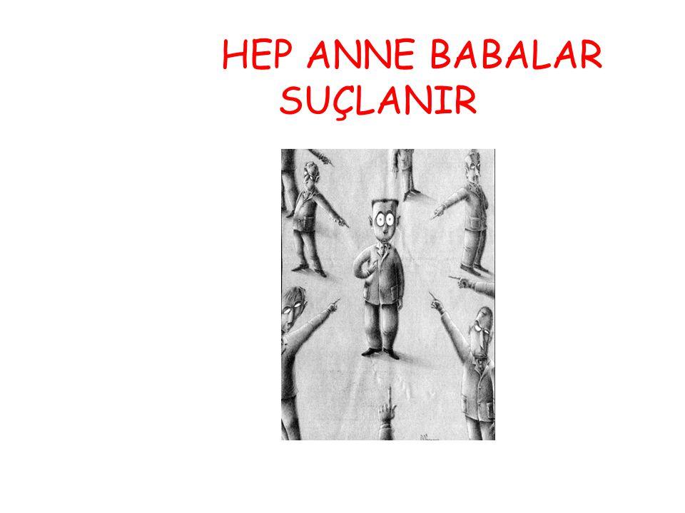 HEP ANNE BABALAR SUÇLANIR