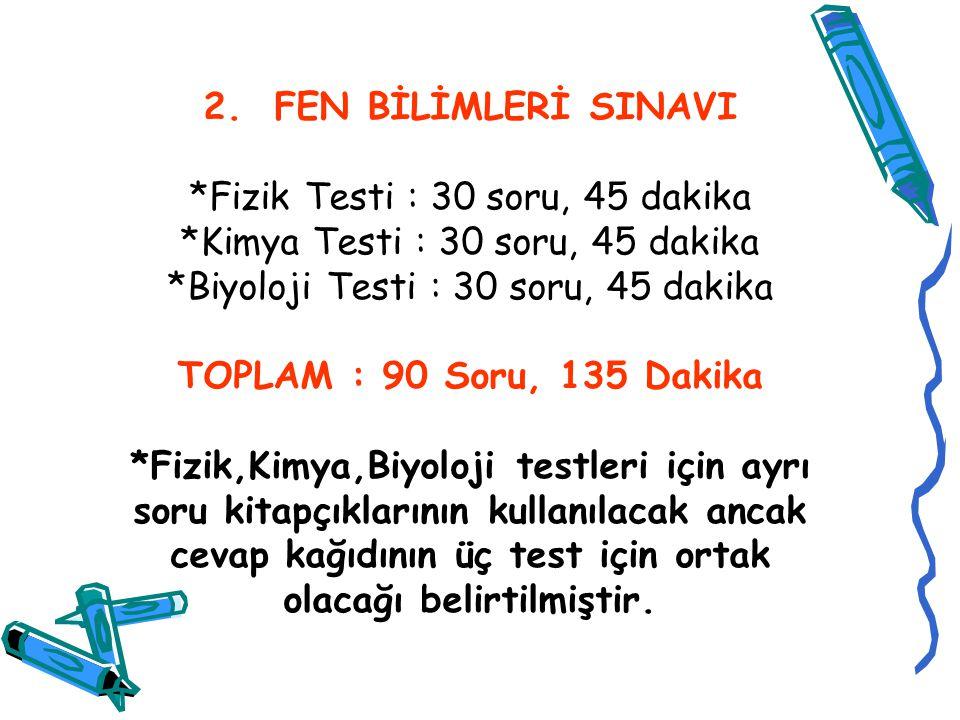 1.MATEMATİK SINAVI – *Matematik Testi : 50 soru, 75 dakika – *Geometri Testi : 30 soru, 45 dakika –TOPLAM : 80 Soru, 120 dakika Geometri sorularından