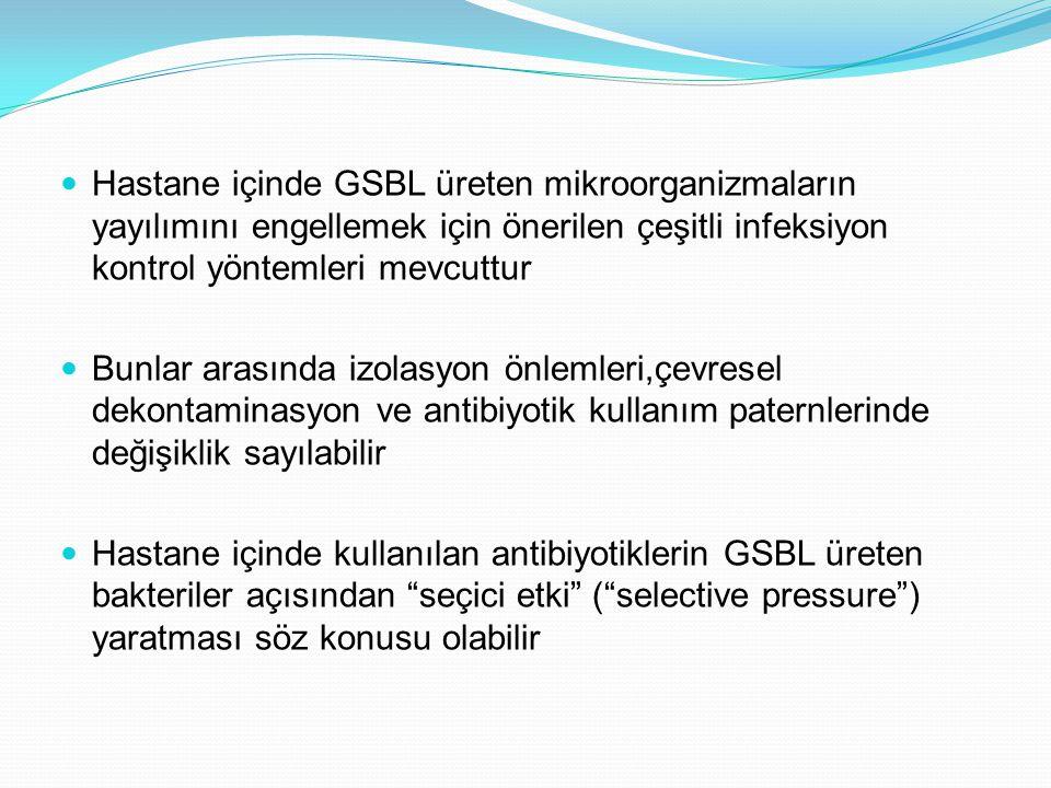 Hastane içinde GSBL üreten mikroorganizmaların yayılımını engellemek için önerilen çeşitli infeksiyon kontrol yöntemleri mevcuttur Bunlar arasında izo