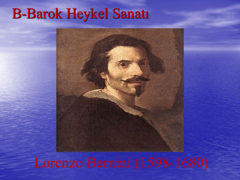 B-Barok Heykel Sanatı Lorenzo Bernini (1598-1680)