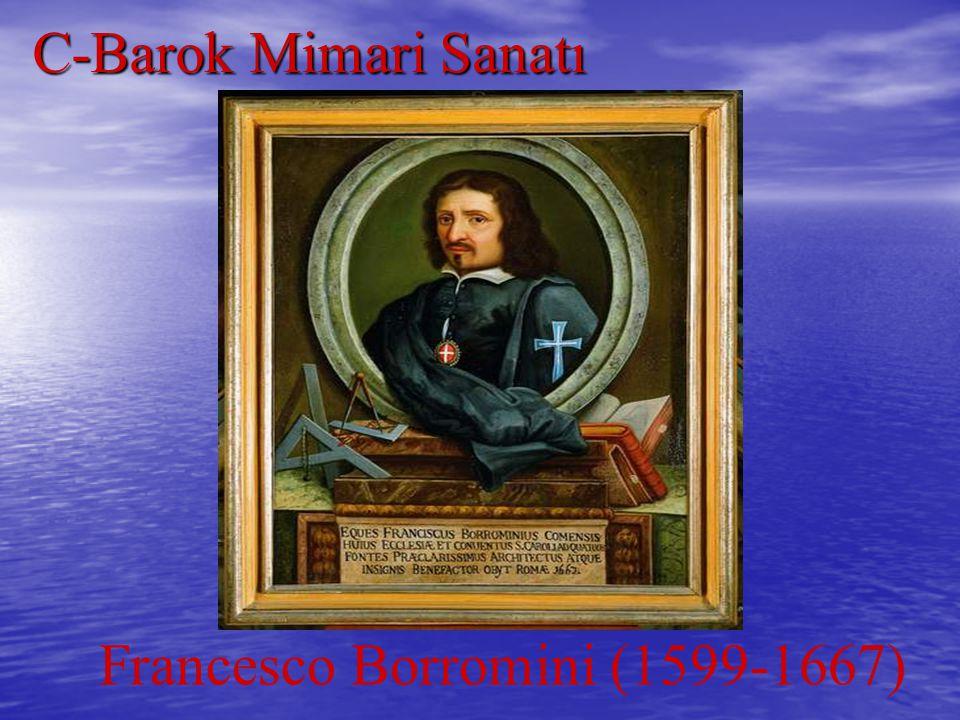 C-Barok Mimari Sanatı Francesco Borromini (1599-1667)