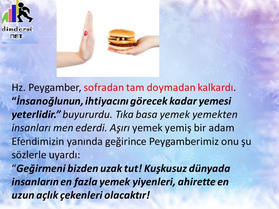 Peygamber Efendimiz, o zamanki şartlar gereği ve israf olmasın diye kepeği alınmamış ekmek yerdi.