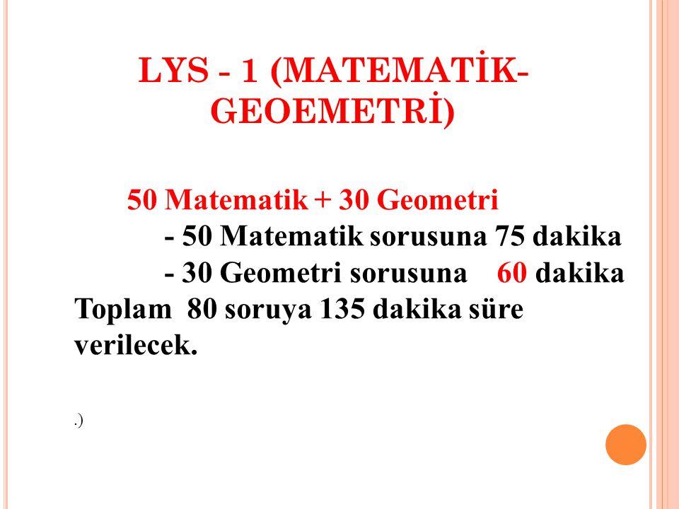LYS BARAJI 140 DEĞİL,180 DİR LYS testlerinin soru dağılımları şöyledir; LYS Barajı