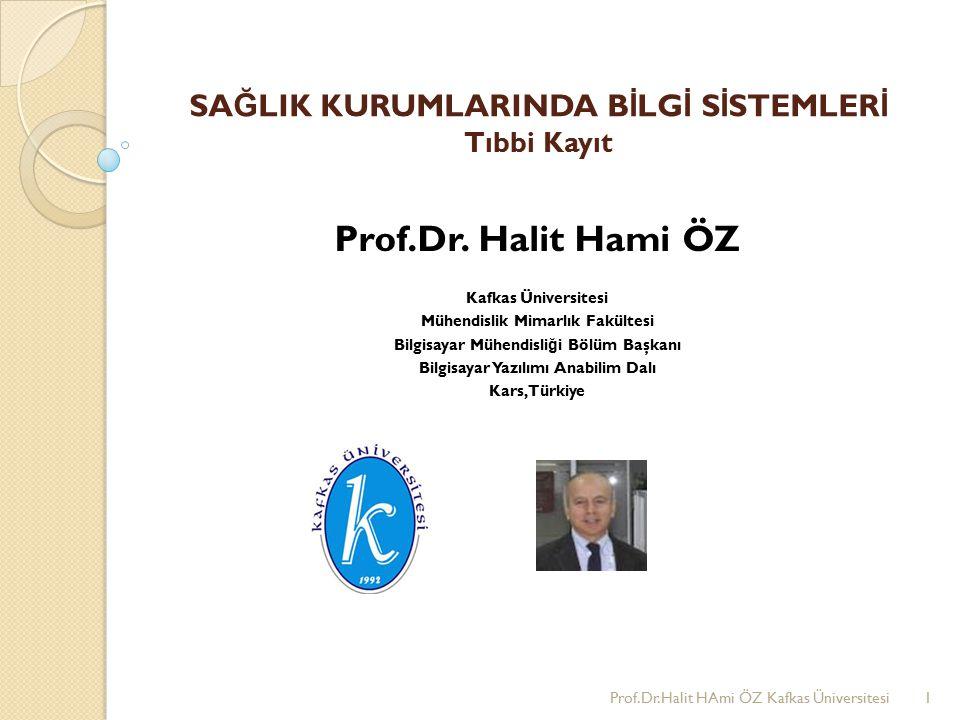 SA Ğ LIK KURUMLARINDA B İ LG İ S İ STEMLER İ Tıbbi Kayıt Prof.Dr.