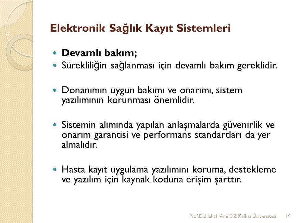 Elektronik Sa ğ lık Kayıt Sistemleri Devamlı bakım; Süreklili ğ in sa ğ lanması için devamlı bakım gereklidir.
