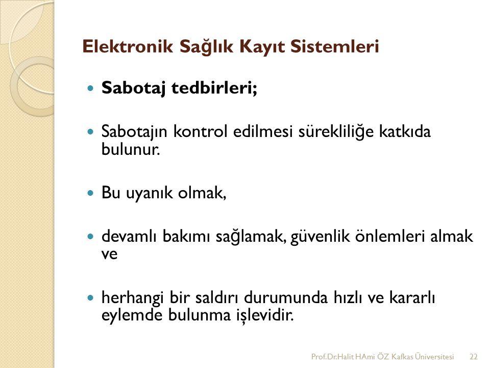 Elektronik Sa ğ lık Kayıt Sistemleri Sabotaj tedbirleri; Sabotajın kontrol edilmesi süreklili ğ e katkıda bulunur.