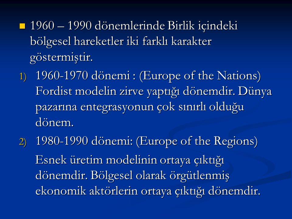 1960 – 1990 dönemlerinde Birlik içindeki bölgesel hareketler iki farklı karakter göstermiştir.