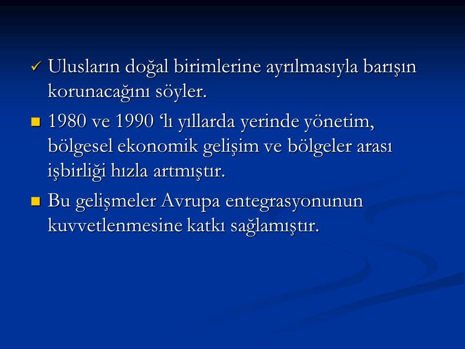 Ulusların doğal birimlerine ayrılmasıyla barışın korunacağını söyler. Ulusların doğal birimlerine ayrılmasıyla barışın korunacağını söyler. 1980 ve 19