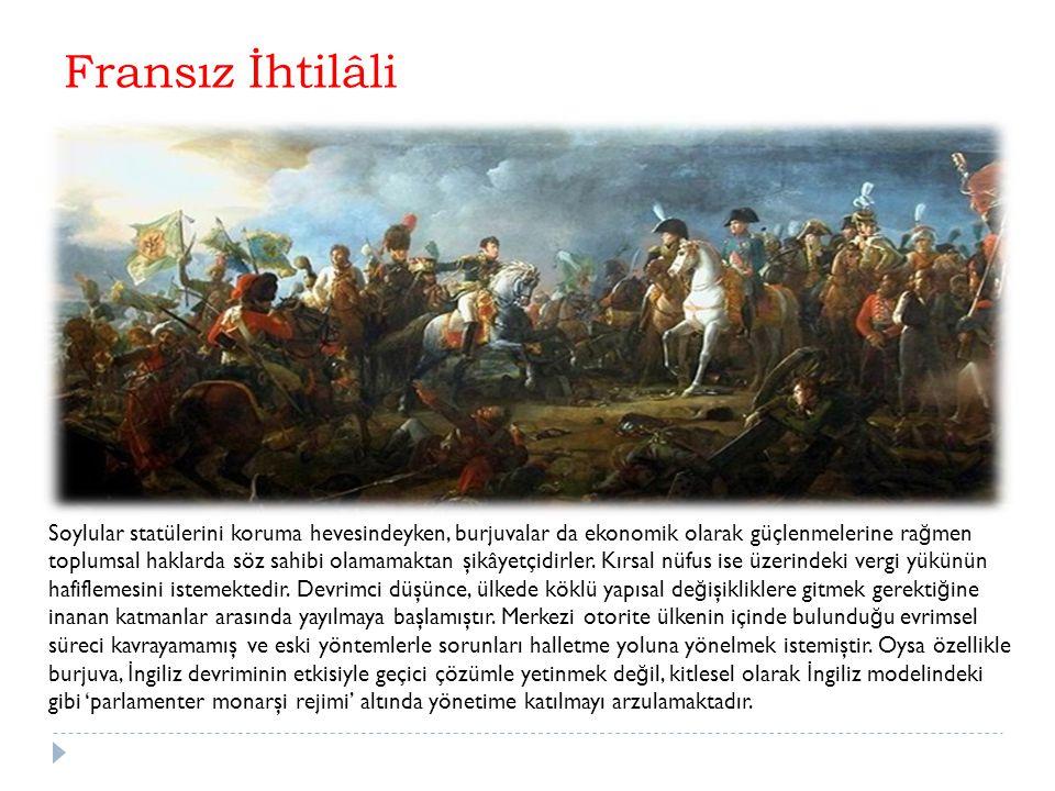 Fransız İhtilâli'nin Osmanlı Devleti Üzerindeki Etkisi Batı'da 16.yüzyıl sonları ile 16.yüzyılda meydana gelen Rönesans ve Reform hareketleri sonucu başlayan uyanış hareketi, 17.ve 18.yüzyıllarda düşünce, bilim, kültür ve sanat alanlarında büyük gelişmelere neden oldu.