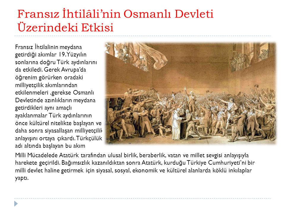 Fransız İhtilâli'nin Osmanlı Devleti Üzerindeki Etkisi Fransız İ htilalinin meydana getirdi ğ i akımlar 19.