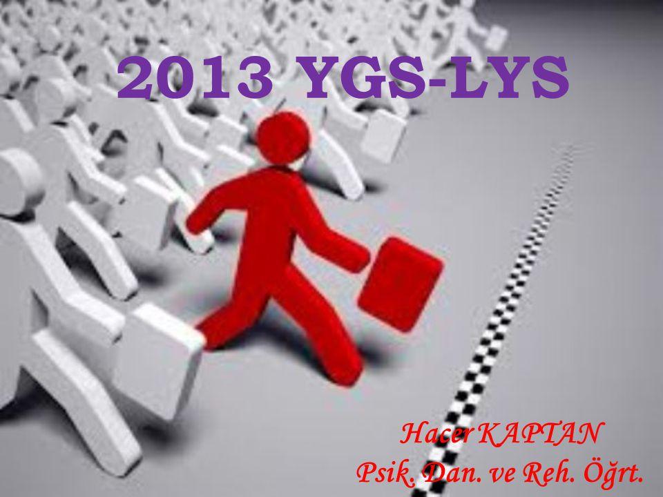 2013 YGS-LYS Hacer KAPTAN Psik. Dan. ve Reh. Öğrt.