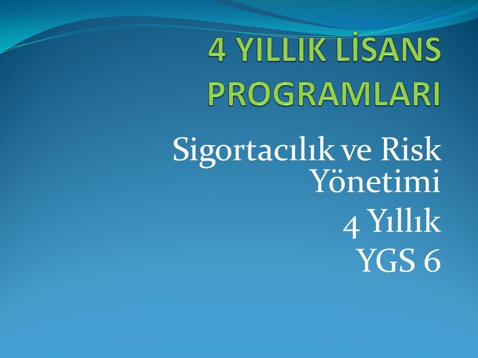Sigortacılık ve Risk Yönetimi 4 Yıllık YGS 6