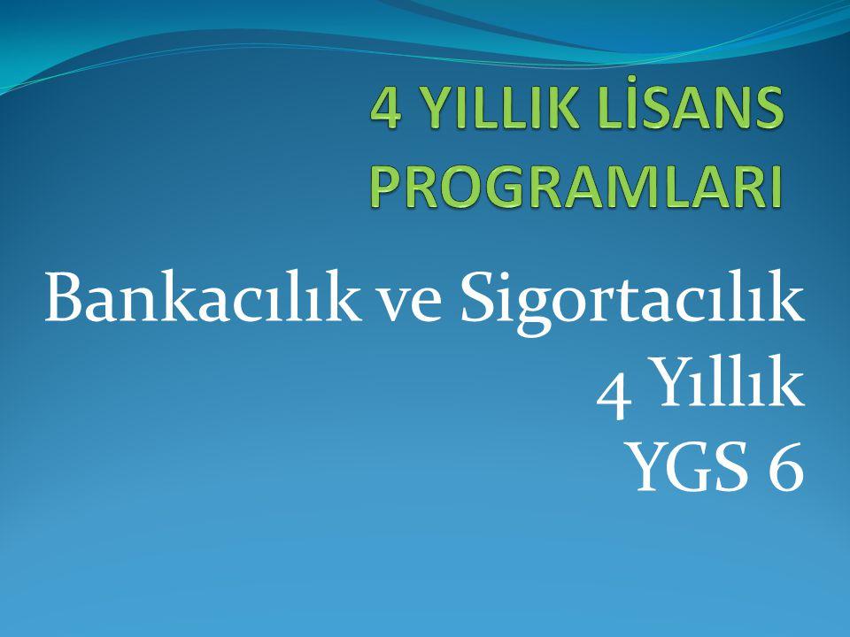 Bankacılık ve Sigortacılık 4 Yıllık YGS 6