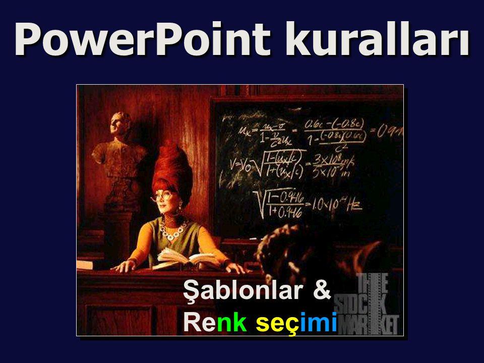 Binlerce kelime yerine bir RESİM PowerPoint Yazılardan çok Görsellik içerir